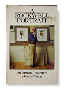 A Rockwell Portrait: An Intimate Biography_Donald Walton