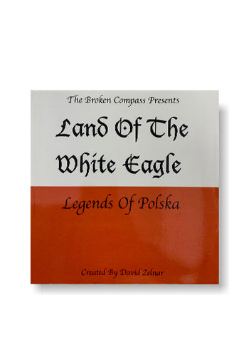 Land Of The White Eagle: Legends Of Polska_David Zelnar
