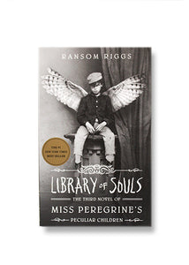 Ransom Riggs_Library of Souls: The Third Novel of Miss Peregrine's Peculiar Children