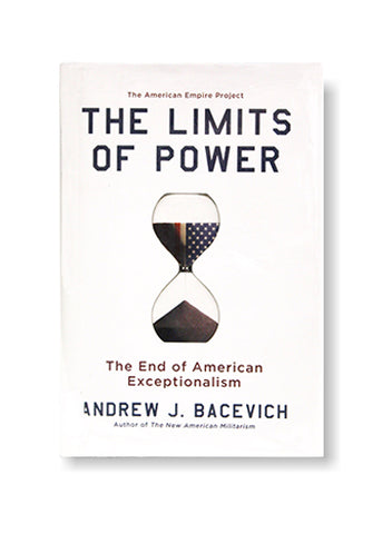 Andrew J. Bacevich_The American Empire Project: The Limits of Power