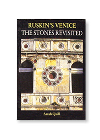 Ruskin's Venice: The Stones Revisited (Edition 1)_Sarah Quill