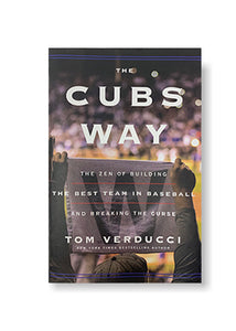 The Cubs Way: The Zen of Building the Best Team in Baseball and Breaking the Curse_Tom Verducci