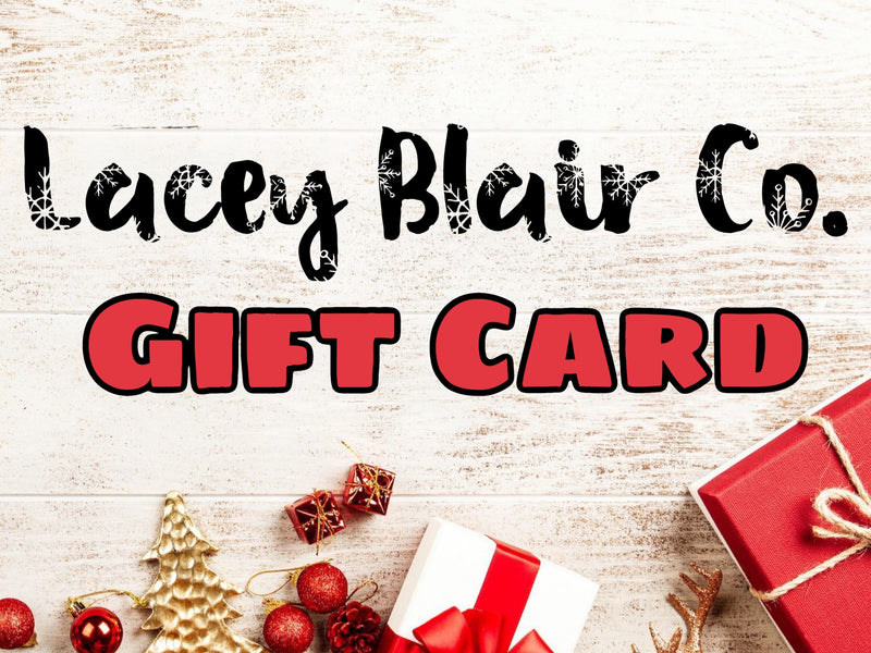 25.00 Lacey Blair Co. Giftcard