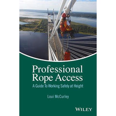 Professional Rope Access: A Guide To Working Safely at Height