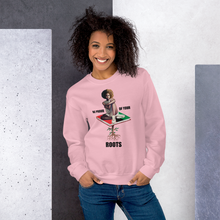 Load image into Gallery viewer, Be Proud of Your Roots Sweatshirt