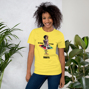 Be Proud of Your Roots Unisex Tee