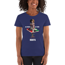 Load image into Gallery viewer, Be Proud of Your Roots Women's tee