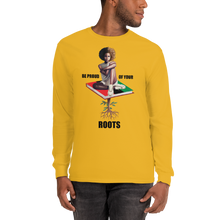Load image into Gallery viewer, Be Proud of Your Roots Long Sleeve T-Shirt