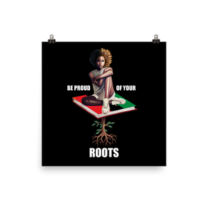 Be Proud of Your Roots Poster