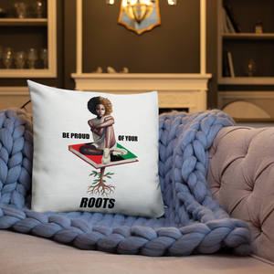 Be Proud of Your Roots Premium Pillow