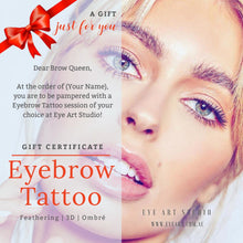 Load image into Gallery viewer, EYEBROW TATTOO GIFT CERTIFICATE (Feathering, 3D, Ombre') - Eye Art Studio