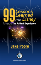 Load image into Gallery viewer, 99 Lessons Learned from Disney To Improve The Patient Experience