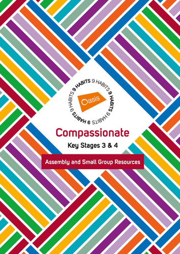 Compassionate | Key Stages 3 & 4 | Assembly and Small Group Resources