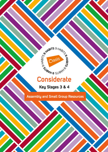 Considerate | Key Stages 3 & 4 | Assembly and Small Group Resources