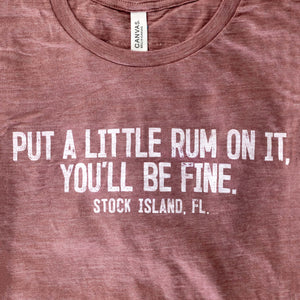 """Put a little rum on it"" T-Shirt"