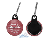 """Leave A Sparkle Wherever You Go"" Zipper Pulls"
