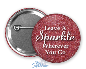 """Leave A Sparkle Wherever You Go"" Pinback Buttons"