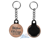 """Glitter Is Always An Option"" Key Chains"