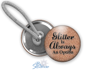 """Glitter Is Always An Option"" Ponytail Holders"