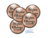 """Glitter Is Always An Option"" Pinback Buttons"