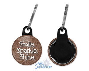 """Smile Sparkle Shine"" Zipperpulls"