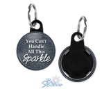 """You Can't Handle All This Sparkle"" Key Chains"