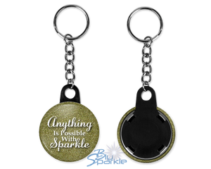 """Anything Is Possible With Sparkle"" Key Chains"