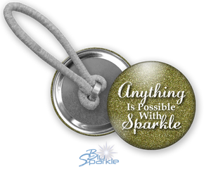 """Anything Is Possible With Sparkle"" Ponytail Holders"