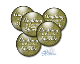 """Anything Is Possible With Sparkle"" Magnets"