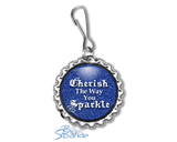 """Cherish The Way You Sparkle"" Zipper Pulls"