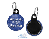 """Cherish The Way You Sparkle"" Key Chains"