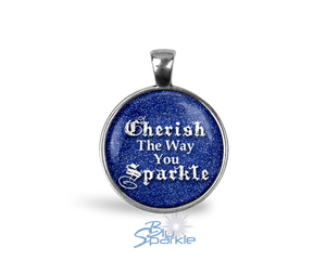 """Cherish The Way You Sparkle"" Round Pendants"