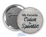 """My Favorite Color Is Sparkle"" Pinback Buttons"