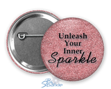 """Unleash Your Inner Sparkle"" Pinback Buttons"