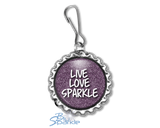 """Live Love Sparkle"" Zipper Pulls"