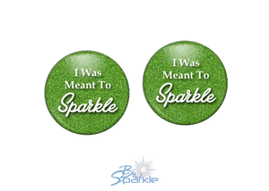 """I Was Meant To Sparkle"" Earrings"