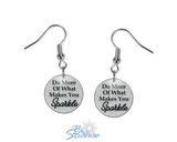 """Do More Of What Makes You Sparkle"" Earrings"