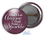 """Don't Let Anyone Dull Your Sparkle"" Pinback Buttons"