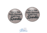 """You're Not Fully Dressed Until You Sparkle"" Earrings"