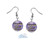 """Everyday Is A Second Chance"" Earrings"