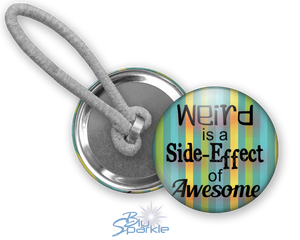 """Weird is a Side-Effect of Awesome"" Ponytail Holders"