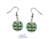 """Weird is a Side-Effect of Awesome"" Earrings"