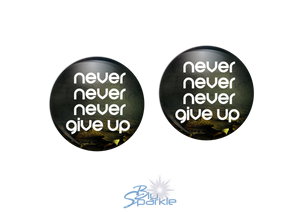 """Never Never Never Give Up"" Earrings"