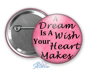 """A Dream Is A Wish Your Heart Makes"" Pinback Buttons"