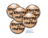 """Enjoying The Journey"" Pinback Buttons"