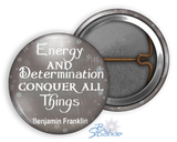 """Energy And Determination Conquer All Things"" Pinback Buttons"