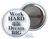 """Work Hard Dream BIG"" Pinback Buttons"