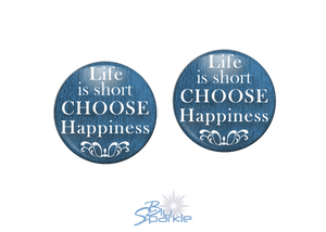 """Life Is Short, Choose Happiness"" Earrings"
