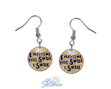 """Every Time YOU Smile, I Smile"" Earrings"