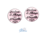 """Believe All Things Are Possible"" Earrings"